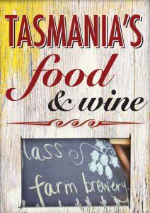 Tasmania's Food and Wine Brochure